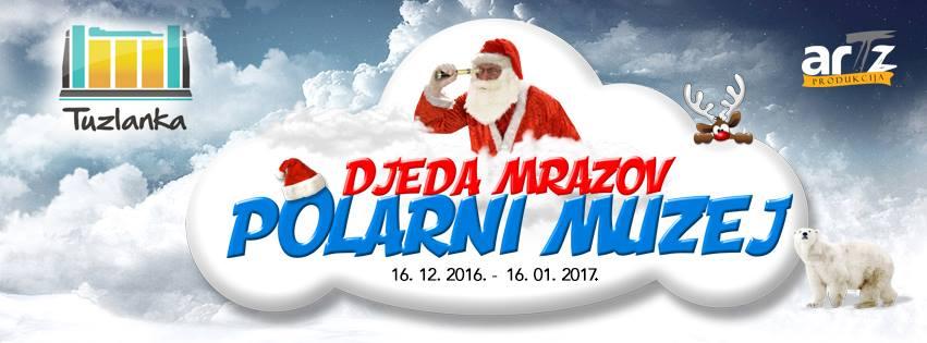 Djeda Mrazov Polarni Muzej 16.12.2016-16.01.2017.